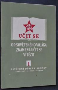 náhled knihy - Učit se od sovětského vojáka znamená učit se vítězit! : výběr ukázek ze sovětské literatury o Velké vlastenecké válce