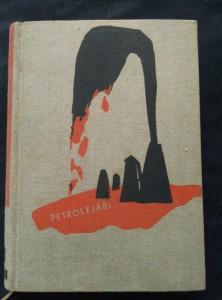 náhled knihy - Petrolejáři (Ocpl, 304 s., typo L. Sutnar, b. přeb.)