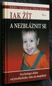 náhled knihy - Jak žít a nezbláznit se : [psychologie dítěte od předškolního věku do dospělosti]