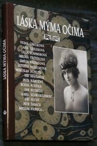 náhled knihy - Láska mýma očima : o lásce a svém vztahu k mužům vyprávějí herečky ... , ze svého vztahu k ženám se zpovídají herci ...