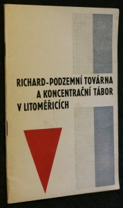náhled knihy - Richard- podzemní továrna a koncentrační tábor v Litoměřicích