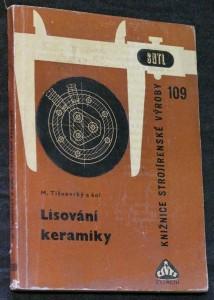 náhled knihy - Lisování keramiky : Určeno technologům, technikům, nástrojařům a mistrům v lisovnách a odb. školám
