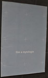 náhled knihy - Film a mytologie : sborník textů k cyklu 28. Letní filmové školy v Uherském Hradišti 2002