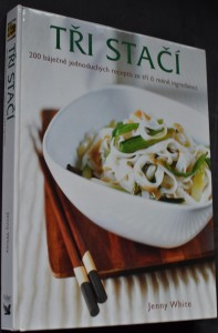 náhled knihy - Tři stačí : 200 báječných jednoduchých receptů ze tří či méně surovin
