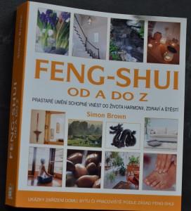 náhled knihy - Feng-shui od A do Z : prastaré umění schopné vnést harmonii, zdraví a štěstí i do moderních prostor a do života : [ukázky zařízení domu, bytu či pracoviště podle zásad Feng-shui]