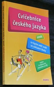 náhled knihy - Cvičebnice českého jazyka, aneb, Co byste měli znát ze základní školy : [(nejen k přijímacím zkouškám na SŠ)