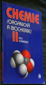 náhled knihy - Chemie II : (organická a biochemie) : pro gymnázia
