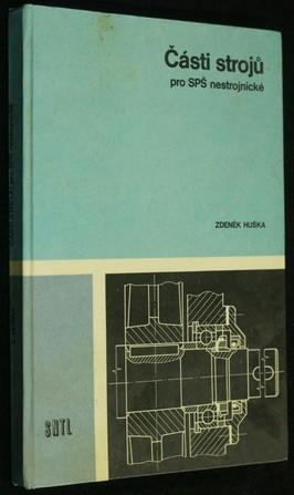 náhled knihy - Části strojů pro SPŠ nestrojnické : učební text pro 2. ročník středních průmyslových škol nestrojnických