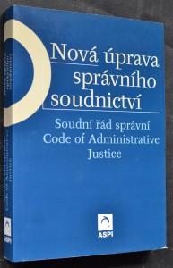 náhled knihy - Nová úprava správního soudnictví : soudní řád správní : = code of administrative justice