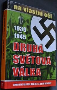 náhled knihy - Druhá světová válka 1939-1945 na vlastní oči : kompletní válečné události a jejich následky