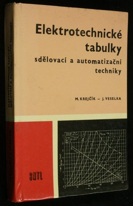 náhled knihy - Elektrotechnické tabulky sdělovací a automatizační techniky : pomocná kniha pro střední průmyslové školy elektrotechnické