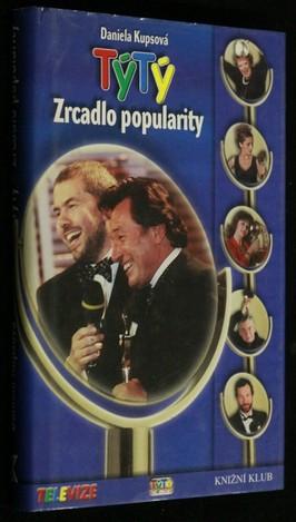 náhled knihy - TýTý - Zrcadlo popularity : 10 let divácké ankety o nejoblibenější osobnosti televizní obrazovky