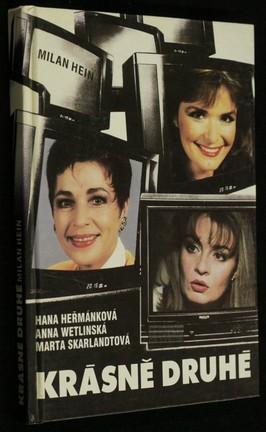 náhled knihy - Krásně druhé : Knižní podoba rozhlasových rozprav Milana Heina s Hanou Heřmánkovou, Annou Wetlinskou a Martou Skarlandtovou
