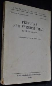 náhled knihy - Příručka pro výrobní práci na fakultě stavební : Určeno pro posl. fak. stavební
