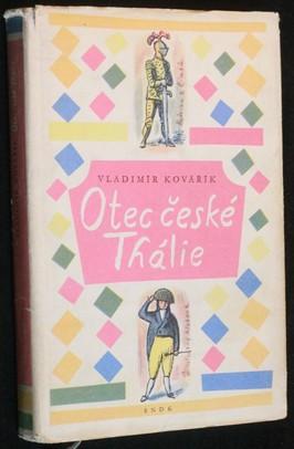 náhled knihy - Otec české Thálie : čtení o Václavu Klimentu Klicperovi a o počátcích českého divadla