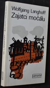 náhled knihy - Zajatci močálu : 13 měsíců v koncentračním táboře