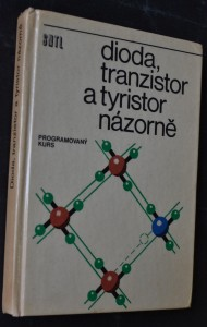 náhled knihy - Dioda, tranzistor a tyristor názorně : Programovaný kurs