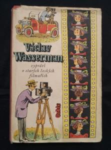 náhled knihy - Václav Wasserman vypráví o starých českých filmařích (Ocpl, 288 s., ob a il. R. Mader)