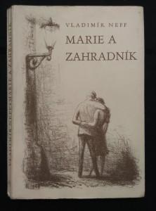 náhled knihy - Marie a zahradník (Obr, 176 s., ob a il. lito K. Müller)