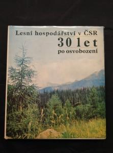náhled knihy - Lesní hospodářství v ČSR - 30. let po osvobození (Ocpl, 88 s textu, 96 s čb, 32 s bar. Foto)