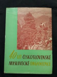 náhled knihy - 40 let československé myslivecké organizace (Ocpl, 136 s.)