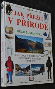 náhled knihy - Jak přežít v přírodě : průvodce pro překonávání extrémních podmínek v přírodě