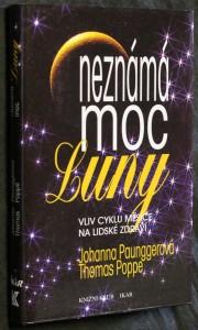 náhled knihy - Neznámá moc Luny : vliv cyklů Měsíce na lidské zdraví
