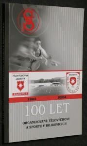 náhled knihy - 100 let organizované tělovýchovy a sportu v Bojkovicích 1904-2004