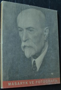náhled knihy - Masaryk ve fotografii : momentky z posledních let