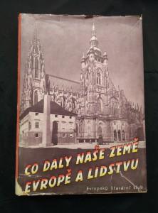 náhled knihy - Co daly naše země Evropě a lidstvu (A4, Oppl, 232 s., 13 vyobr., ob vaz a typo J. Štyrský)
