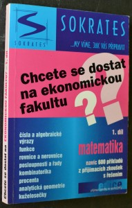 náhled knihy - Chcete se dostat na ekonomickou fakultu?. 1. díl, Matematika : navíc 600 příkladů z přjímacích zkoušek s řešením