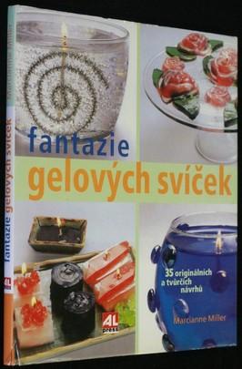 náhled knihy - Fantazie gelových svíček : 35 vzrušujících a tvůrčích návrhů