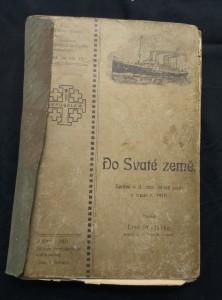 náhled knihy - Do svaté země - zpráva o druhé moravské lidové pouti v srpnu 1910 (Oppl,  438 s., 400 obr v textu)