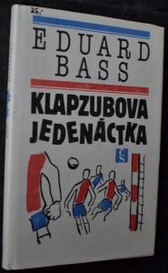 náhled knihy - Klapzubova jedenáctka : povídka pro kluky malé i velké : četba pro žáky zákl. a stř. škol