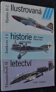 náhled knihy - Ilustrovaná historie letectví ; Iljušin Il-2, Junkers JI, Fairchild A-10 Thunderbolt II