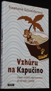 náhled knihy - Vzhůru na Kapučíno : vtipné i moudré rady maminkám, jak být stále v pohodě