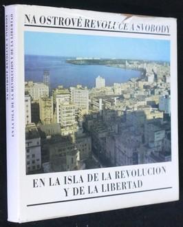 náhled knihy - Na ostrově revoluce a svobody : přátelská mise československé stranické a vládní delegace na Kubě 2.-7. dubna 1973