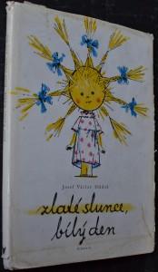 náhled knihy - Zlaté slunce, bílý den : výbor z díla : [výbor z básní pro děti : pro malé čtenáře : četba pro žáky ZŠ]