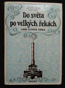 náhled knihy - Do světa po velkých řekách (Labe, Vltava, Odra - Ocpl, 248 s.)