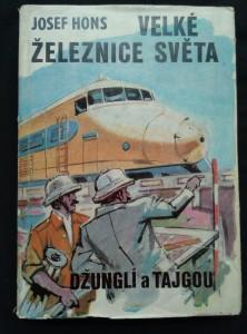 náhled knihy - Velké železnice světa - džunglí a tajgou (ob. + il. M. Novák)