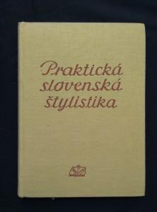 náhled knihy - Praktická slovenská štylistika (Ocpl., 204 s.)