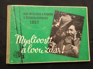 náhled knihy - Myslivosti a lovu zdar! Rok myslivce a rybáře v Československu 1957 (A4, Oppl, nestr., foto K. Hájek, S. Štochl)