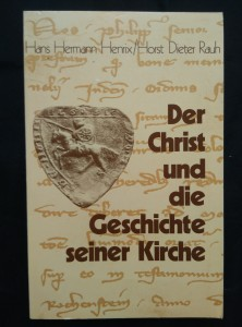 náhled knihy - Der Christ und die Geschichte seiner Kirche (Obr, 348 s., dedikace autora)