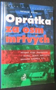 náhled knihy - Oprátka za osm mrtvých : případ Olgy Hepnarové - dívky, která zabíjela, protože neuměla žít