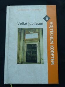 náhled knihy - Velké jubileum s Vojtěchem Kodetem  (A6, pv, 92 s.)