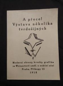 náhled knihy - A přece! Výstava několika tvrdošíjných - Moderní obrazy, kresby, grafika ve Weinertově uměl. a aukční síni Praha, Příkopy 15, 1918 1.část  (Obr, nestr.)