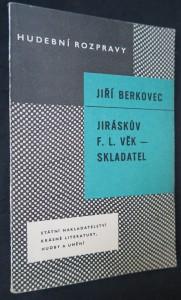 náhled knihy - Jiráskův F. L. Věk - skladatel;  Hudební portrét F.V. Heka