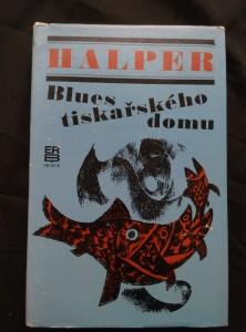 náhled knihy - Blues tiskařského domu (Ocpl, 400 s., ob a il. Z. Brdlík)