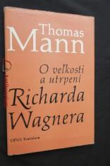 náhled knihy - O veľkosti a utrpení Richarda Wagnera : literárne variácie na hudobnú tému