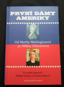 náhled knihy - První dámy Ameriky - Od Marthy Washingtonové po Hillary Clintonovou (lam, 258 s.)